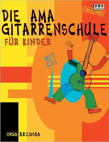 Die AMA-Gitarrenschule für Kinder. Mit CD als Buch