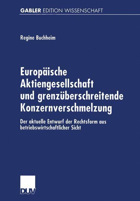 Europäische Aktiengesellschaft und grenzüberschreitende Konzernverschmelzung als Buch