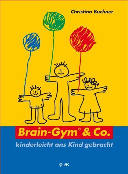 Brain-Gym und Co.: kinderleicht ans Kind gebracht als Buch