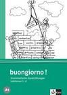 Buongiorno Neu. Grammatische Zusatzübungen. Lektionen 1-8