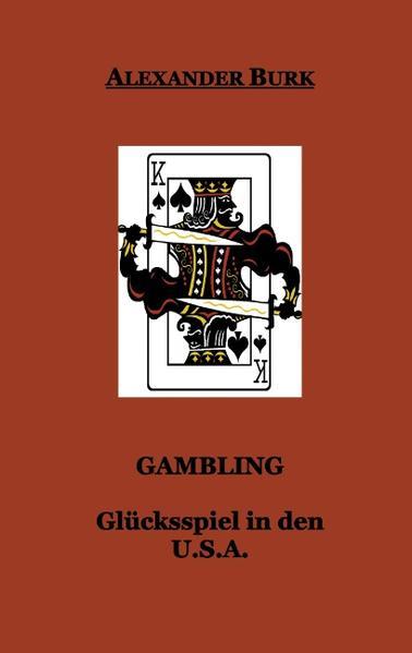 Gambling - Glücksspiel in den USA als Buch