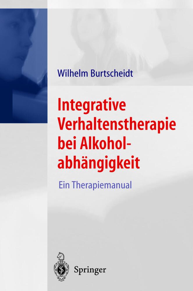 Integrative Verhaltenstherapie bei Alkoholabhängigkeit als Buch