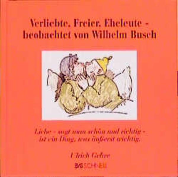 Verliebte, Freier, Eheleute, beobachtet von Wilhelm Busch als Buch
