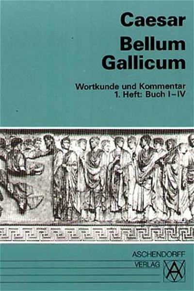 Bellum Gallicum. Wortkunde und Kommentar. Heft 1, Buch I - IV als Buch (kartoniert)
