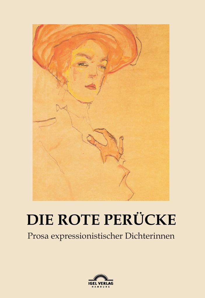Die rote Perücke: Prosa expressionistischer Dichterinnen als Buch