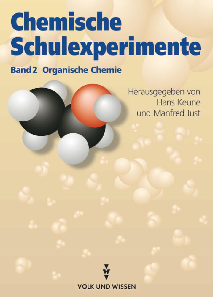 Chemische Schulexperimente 2. Organische Chemie als Buch