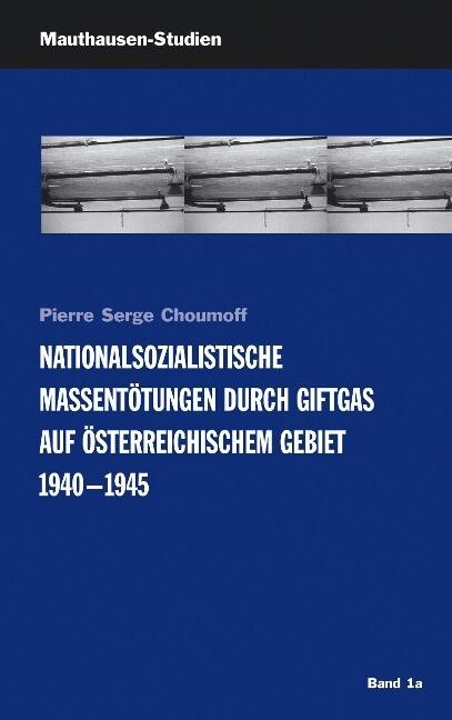 Nationalsozialistische Massentötungen durch Giftgas auf österreichischem Gebiet 1940-1945 als Buch