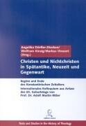 Christen u. Nichtchristen in Spätantike, Neuzeit u. Gegenwart als Buch