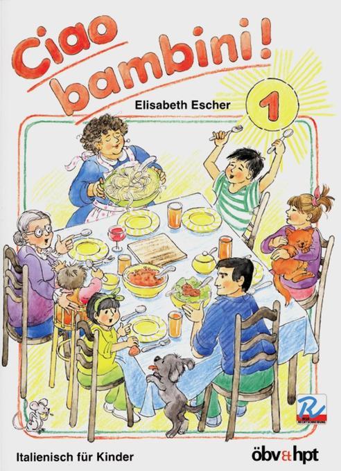 Ciao bambini 1. Italienisch für Kinder als Buch