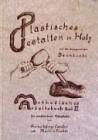 Methodisches Arbeitsbuch III. Plastisches Gestalten in Holz