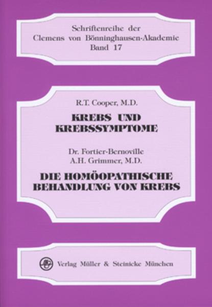 Krebs und Krebssymptome. Die homöopathische Behandlung von Krebs als Buch