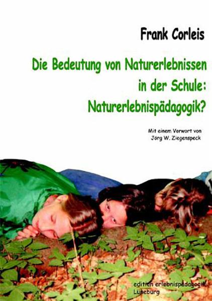 Die Bedeutung von Naturerlebnissen in der Schule. Naturerlebnispädagogik? als Buch