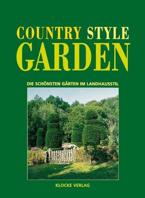 Country Style Garden als Buch