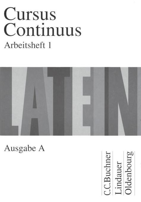 Cursus Continuus A. Arbeitsheft 1 als Buch
