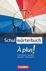 Cornelsen Schulwörterbuch. À plus! Ausgabe 2004. Französisch - Deutsch / Deutsch - Französisch