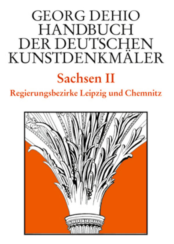 Sachsen 2. Regierungsbezirke Leipzig und Chemnitz. Handbuch der Deutschen Kunstdenkmäler als Buch