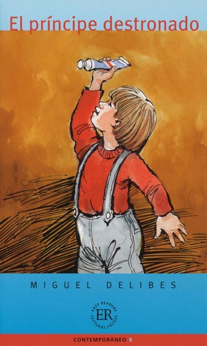 El príncipe destronado als Buch von Miguel Delibes