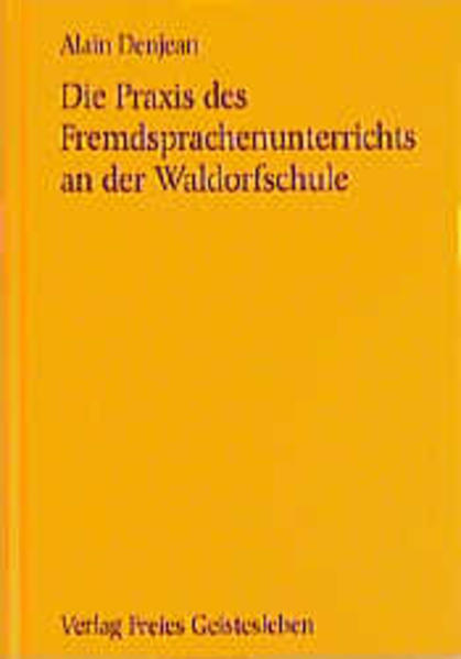Die Praxis des Fremdsprachenunterrichts an der Waldorfschule als Buch
