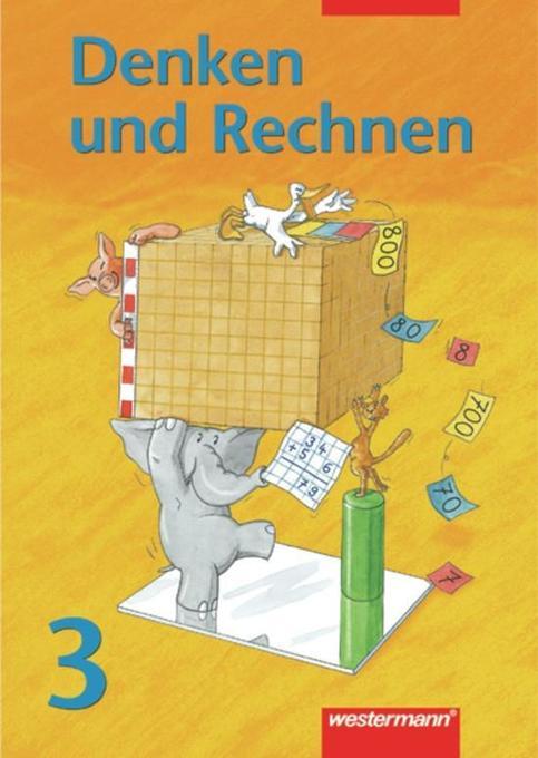 Denken und Rechnen 3. Schülerbuch. Bremen, Hessen, Niedersachsen, Nordrhein-Westfalen, Rheinland-Pfalz, Saarland, Schleswig-Holstein als Buch