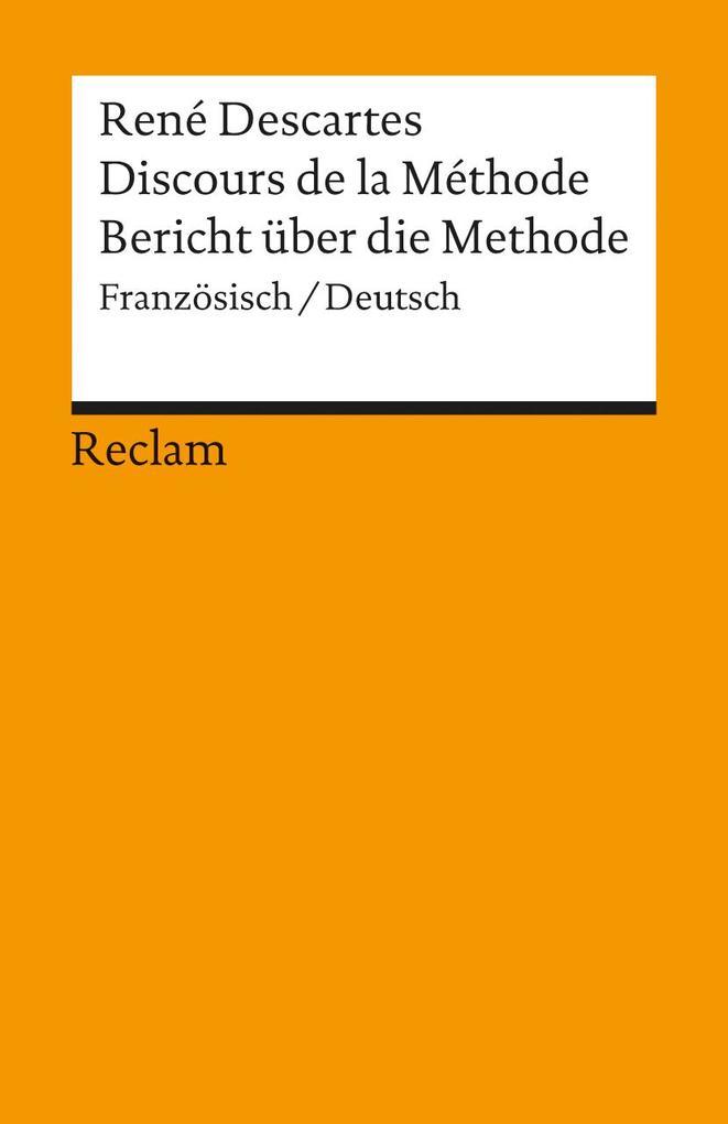 Bericht über die Methode. Discours de la Methode als Taschenbuch