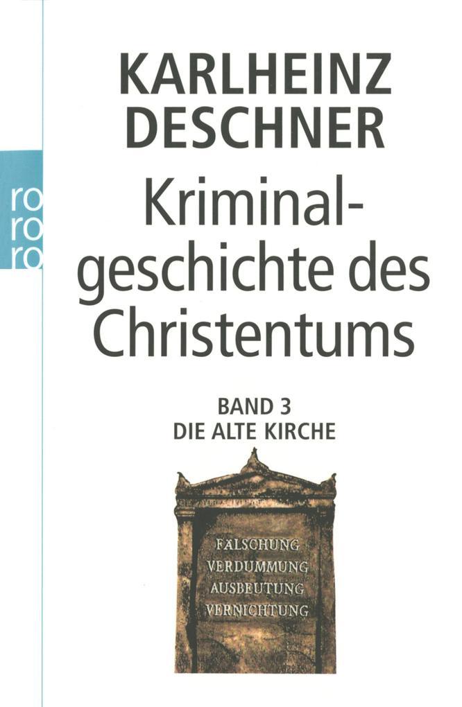 Kriminalgeschichte des Christentums 3. Die Alte Kirche als Taschenbuch