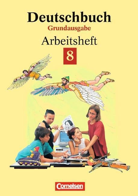 Deutschbuch 8. Grundausgabe. Arbeitsheft mit Lösungen. Neue Rechtschreibung als Buch