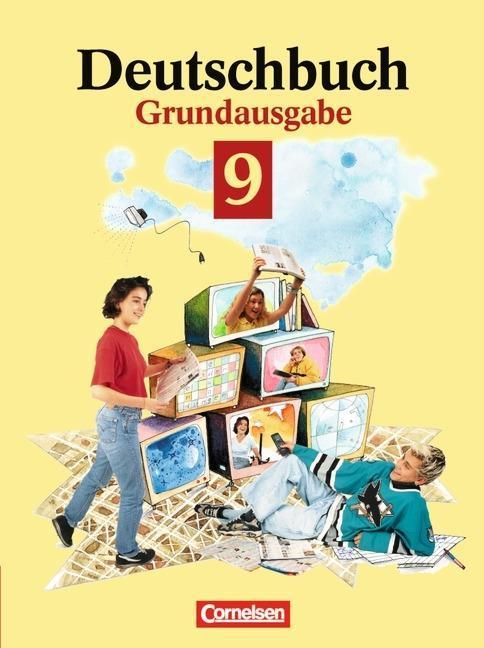 Deutschbuch 9. Grundausgabe. Schülerbuch. Neue Rechtschreibung als Buch