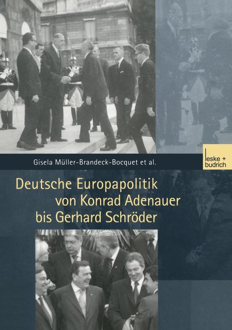 Deutsche Europapolitik von Konrad Adenauer bis Gerhard Schröder als Buch