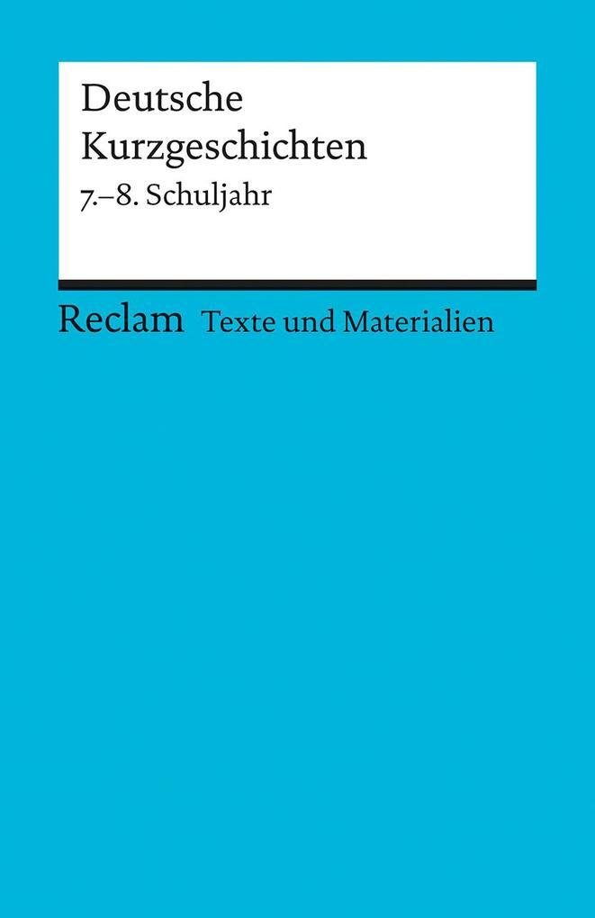 Deutsche Kurzgeschichten 7. - 8. Schuljahr als Taschenbuch