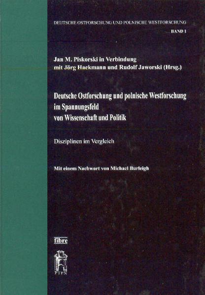 ' Deutsche Ostforschung' und ' polnische Westforschung' im Spannungsfeld von Wissenschaft und Politik als Buch