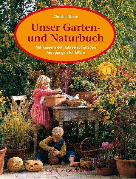 Unser Garten- und Naturbuch als Buch