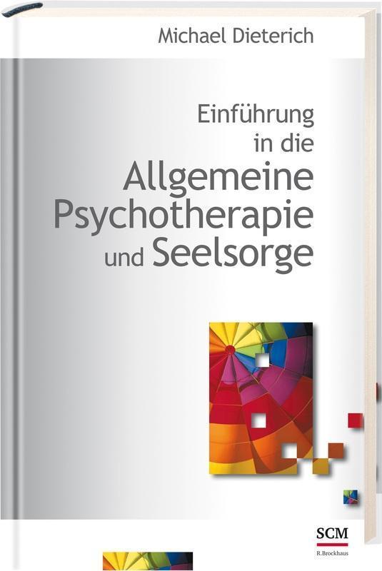 Einführung in die Allgemeine Psychotherapie und Seelsorge als Buch