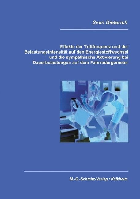Effekte der Trittfrequenz und der Belastungsintensität auf den Energiestoffwechsel und die sypathische Aktivierung bei D als Buch