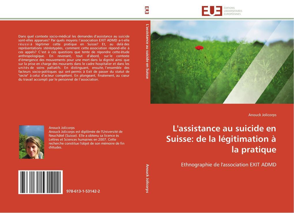 L´assistance au suicide en Suisse: de la légitimation à la pratique als Buch von Anouck Jolicorps - Editions universitaires europeennes EUE