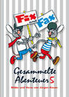 Gesammelte Abenteuer 5. Fix und Fax