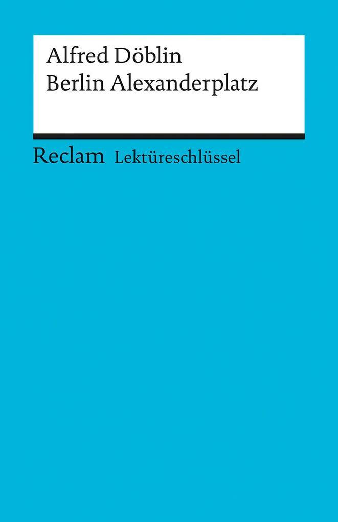 Berlin Alexanderplatz. Lektüreschlüssel für Schüler als Taschenbuch