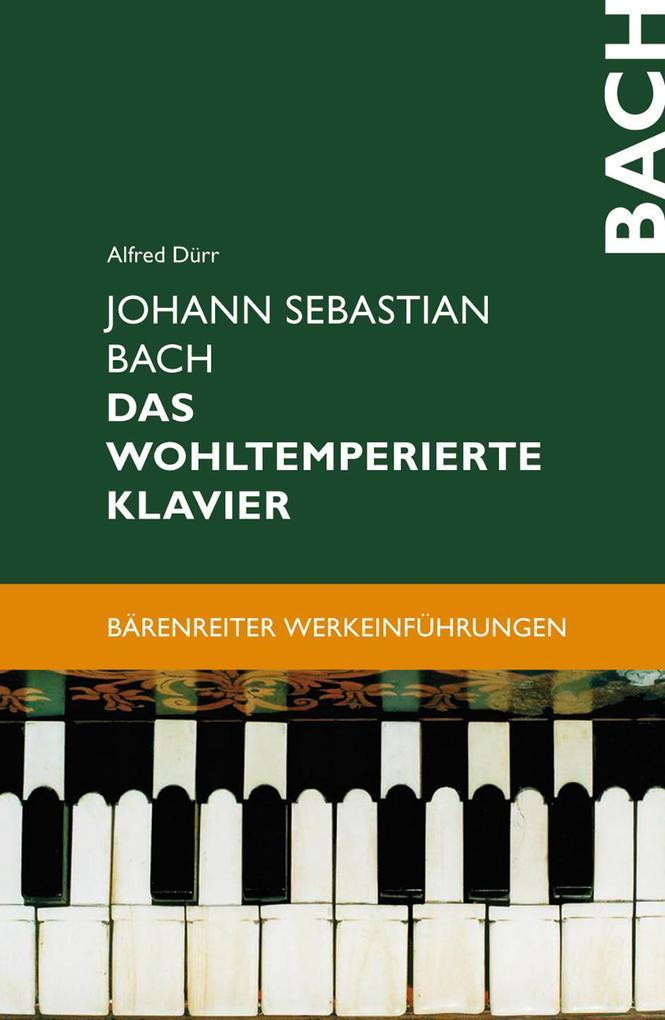 Johann Sebastian Bach. Das Wohltemperierte Klavier als Buch