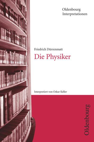 Friedrich Dürrenmatt, Die Physiker (Oldenbourg Interpretationen) als Taschenbuch