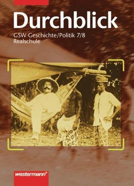 Durchblick 1. 7./8. Schuljahr. Geschichte/Politik. Für Realschulen in Niedersachsen als Buch