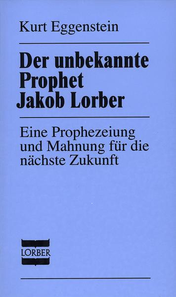 Der unbekannte Prophet Jakob Lorber als Buch