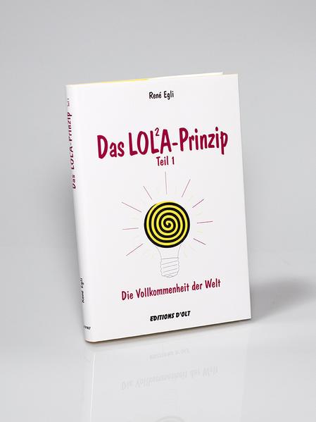 Das LOLA-Prinzip oder Die Vollkommenheit der Welt als Buch