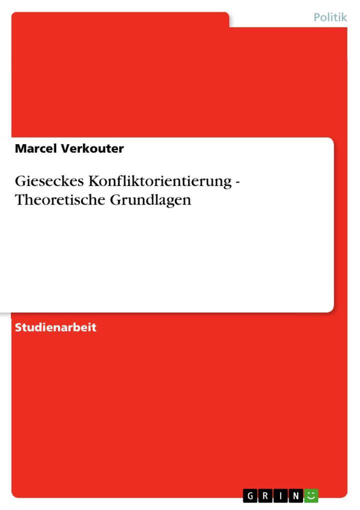 Gieseckes Konfliktorientierung - Theoretische Grundlagen als Buch von Marcel Verkouter - GRIN Publishing