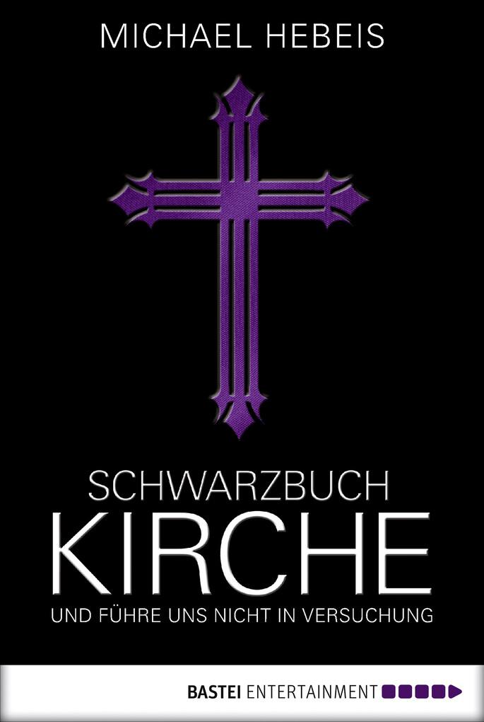 Schwarzbuch Kirche als eBook