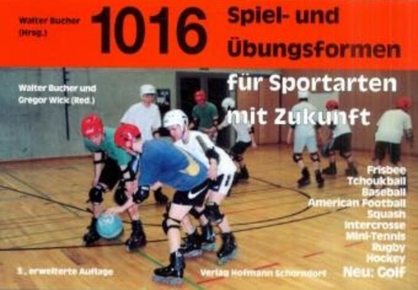 Eintausendsechzehn Spiel- und Übungsformen für Sportarten mit Zukunft als Buch