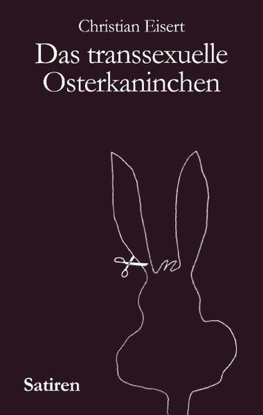 Das transsexuelle Osterkaninchen als Buch