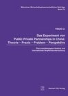 Das Experiment von Public Private Partnerships in China: Theorie - Praxis - Problem - Perspektive