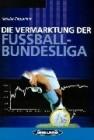 Die Vermarktung der Fußballbundesliga