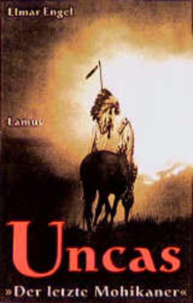 Uncas. Der letzte Mohikaner als Buch