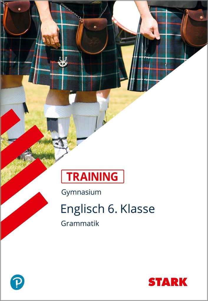 Training Gymnasium - Englisch Grammatik 6. Kl. Für G. 8 als Buch