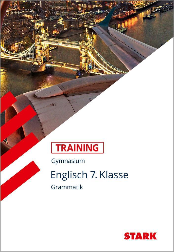Training Gymnasium - Englisch Grammatik 7. Klasse als Buch